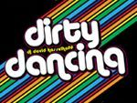 DIRTY DANCING - 80's SMASH HIT PARTY